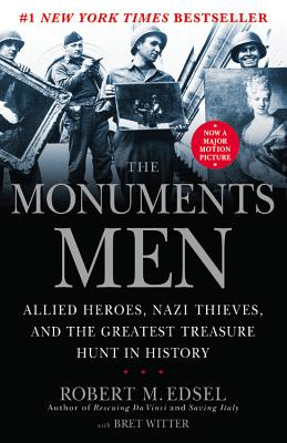 The Monuments Men: Allied Heroes, Nazi Thieves and the Greatest Treasure Hunt in History -