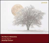 The Moon of Wintertime: The Very Best of Quadriga Consort - Quadriga Consort
