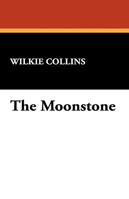 The Moonstone - Wilkie Collins, Collins, and Collins, Wilkie