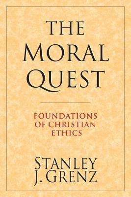 The Moral Quest: Foundations of Christian Ethics - Grenz, Stanley J