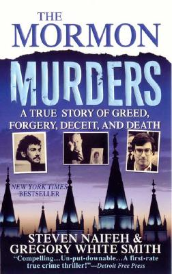 The Mormon Murders - Naifeh, Steven, and Smith, Gregory White