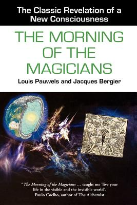 The Morning of the Magicians - Pauwels, Louis, and Bergier, Jacques, and Myers, Rollo (Translated by)