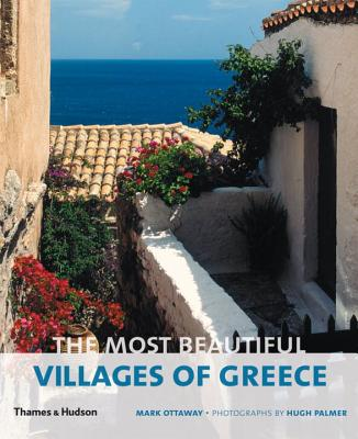 The Most Beautiful Villages of Greece - Ottaway, Mark, and Palmer, Hugh (Photographer)