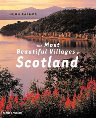 The Most Beautiful Villages of Scotland - Palmer, Hugh