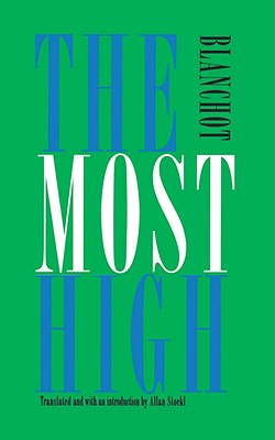 The Most High: Le Tres-Haut - Blanchot, Maurice, Professor, and Stoekl, Allan (Translated by)