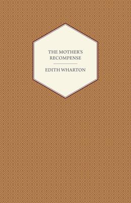 The Mother's Recompense - Wharton, Edith