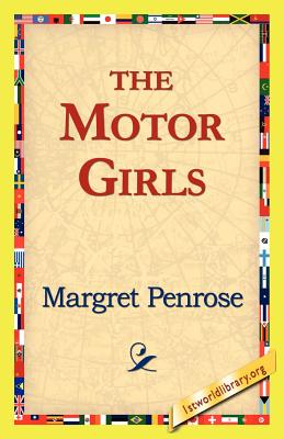 The Motor Girls - Penrose, Margret
