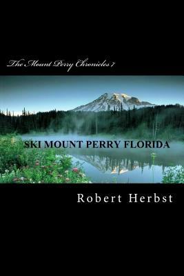 The Mount Perry Chronicles 7 - Herbst, Robert P