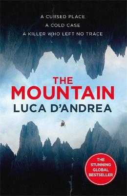 The Mountain: The Breathtaking Italian Bestseller - D'Andrea, Luca, and Curtis, Howard (Translated by)