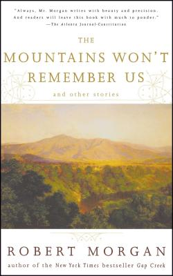 The Mountains Won't Remember Us: And Other Stories - Morgan, Robert