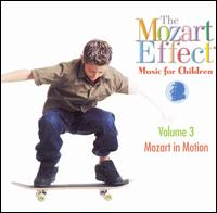 The Mozart Effect, Vol. 3: Mozart in Motion - Don Campbell