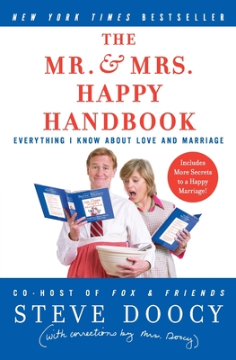 The Mr. & Mrs. Happy Handbook: Everything I Know about Love and Marriage - Doocy, Steve