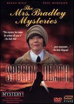 The Mrs. Bradley's Mysteries: Speedy Death