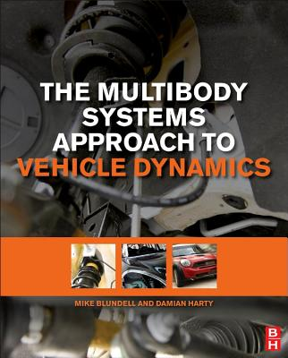 The Multibody Systems Approach to Vehicle Dynamics - Blundell, Michael, Sir, and Harty, Damian