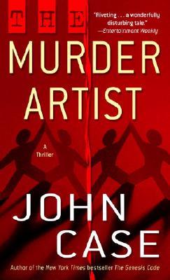 The Murder Artist: A Thriller - Case, John