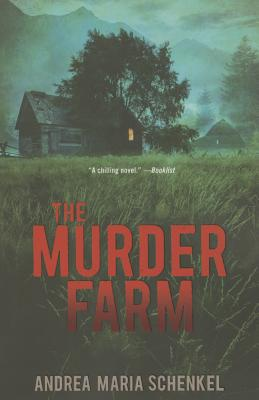 The Murder Farm - Schenkel, Andrea Maria