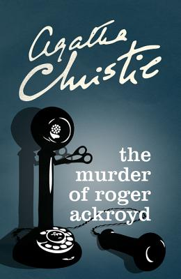 The Murder of Roger Ackroyd - Christie, Agatha