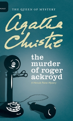 The Murder of Roger Ackroyd - Christie, Agatha, and Mallory (DM) (Editor)
