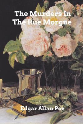 The Murders In The Rue Morgue - Poe, Edgar Allan