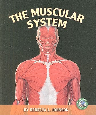 The Muscular System - Johnson, Rebecca L