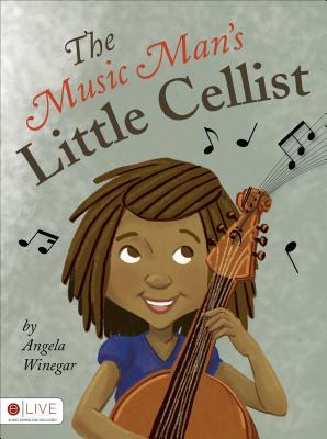 The Music Man's Little Cellist - Winegar, Angela