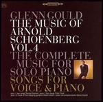 The Music of Arnold Schoenberg, Vol. 4: The Complete Music for Solo Piano, Songs for Voice & Piano