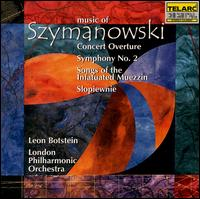 The Music of Szymanowski - Zofia Kilanowicz (soprano); London Philharmonic Orchestra; Leon Botstein (conductor)