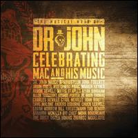 The Musical Mojo of Dr. John: Celebrating Mac & His Music - Dr. John