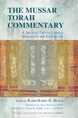 The Mussar Torah Commentary: A Spiritual Path to Living a Meaningful and Ethical Life - Block, Barry H (Editor), and Morinis, Alan (Foreword by)