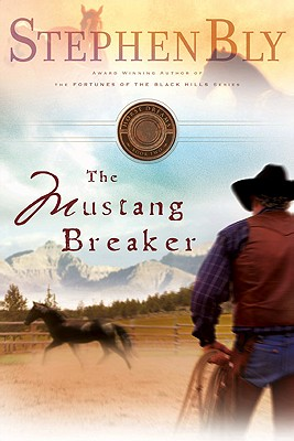 The Mustang Breaker - Bly, Stephen A