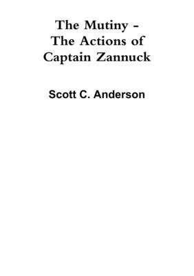 The Mutiny - The Actions of Captain Zannuck - Anderson, Scott C