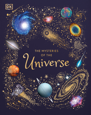 The Mysteries of the Universe: Discover the Best-Kept Secrets of Space - Gater, Will