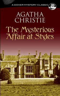The Mysterious Affair at Styles Mysterious Affair at Styles - Christie, Agatha