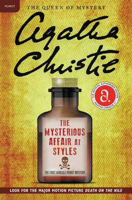 The Mysterious Affair at Styles: The First Hercule Poirot Mystery - Christie, Agatha