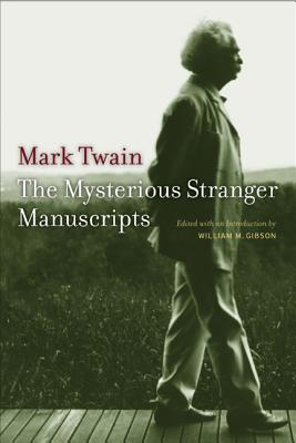 The Mysterious Stranger Manuscripts - Twain, Mark, and Gibson, William M (Introduction by)