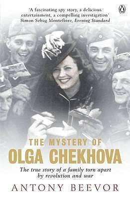 The Mystery of Olga Chekhova: A Life Torn Apart By Revolution And War - Beevor, Antony