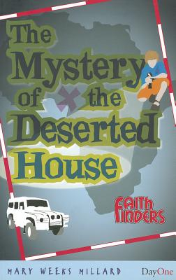 The Mystery of the Deserted House - Millard, Mary Weeks
