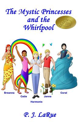 The Mystic Princesses and the Whirlpool - Rodriguez, Aristides, and Larue, P J