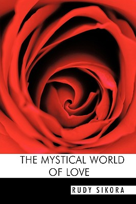 The Mystical World of Love - Sikora, Rudy