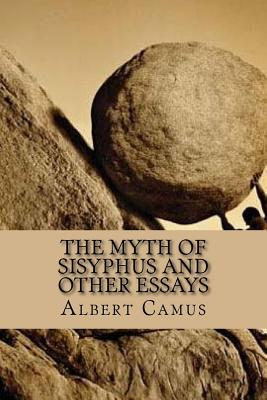 The Myth of Sisyphus and Other Essays - Camus, Albert, and Aguilera, Gustavo (Editor), and O'Brien, Justin (Translated by)