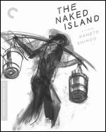 The Naked Island [Criterion Collection] [Blu-ray] - Kaneto Shindo