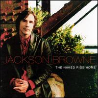 The Naked Ride Home - Jackson Browne