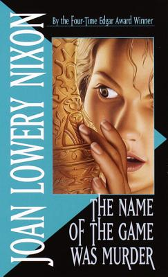 The Name of the Game Was Murder - Nixon, Joan Lowery