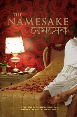 The Namesake: A Portrait of the Film Based on the Novel by Jhumpa Lahiri - Nair, Mira (Director), and Lahiri, Jhumpa (Original Author)