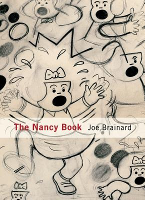 The Nancy Book - Brainard, Joe, and Padgett, Ron (Editor), and Lauterbach, Ann (Text by)