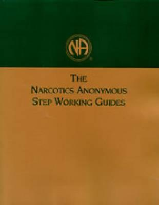 The Narcotics Anonymous Step Working Guides - Narcotics Anonymous World Services (Creator)