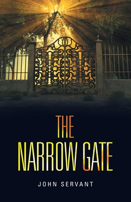 The Narrow Gate - Servant, John