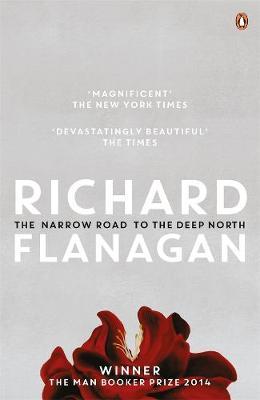 The Narrow Road to the Deep North - Flanagan, Richard