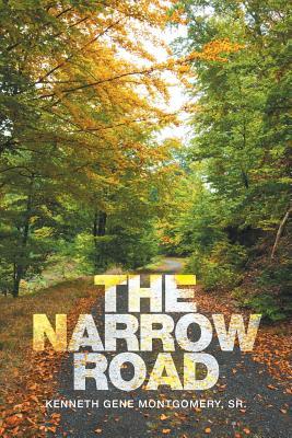 The Narrow Road - Montgomery, Sr Kenneth Gene