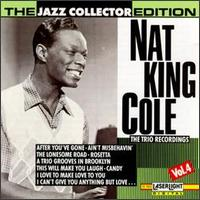 The Nat King Cole Trio Recordings, Vol. 4 - Nat King Cole Trio